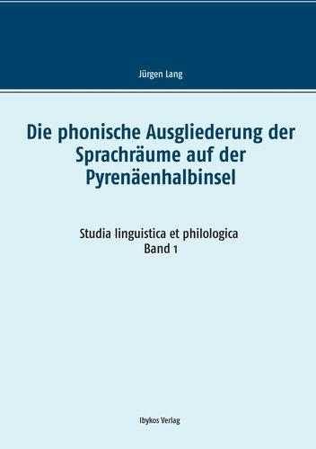 Die phonische Ausgliederung der Sprachräume auf der Pyrenäenhalbinsel