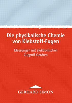 Die physikalische Chemie von Klebstoff-Fugen
