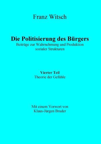 Die Politisierung des Bürgers, 4.Teil: Theorie der Gefühle