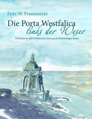 Die Porta Westfalica links der Weser