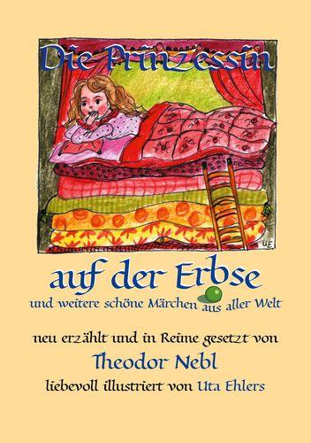 Die Prinzessin auf der Erbse, und weitere schöne Märchen aus aller Welt