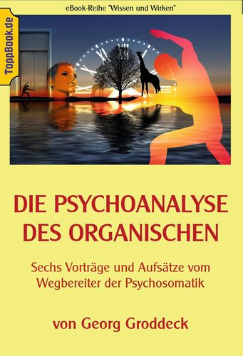 Die Psychoanalyse des Organischen