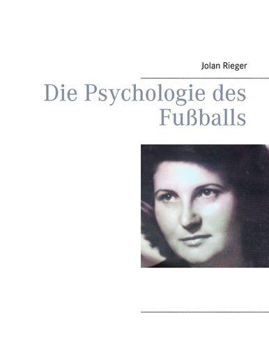 Die Psychologie des Fußballs