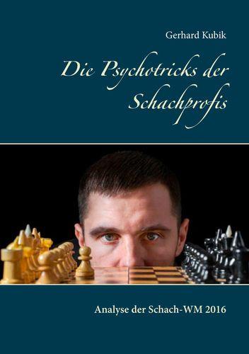 Die Psychotricks der Schachprofis