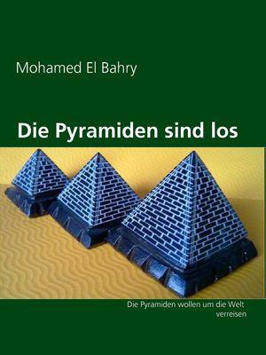 Die Pyramiden sind los