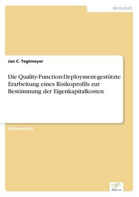 Die Quality-Function-Deployment-gestützte Erarbeitung eines Risikoprofils zur Bestimmung der Eigenkapitalkosten