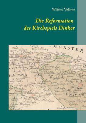 Die Reformation des Kirchspiels Dinker 1532-1565