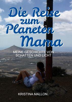 Die Reise zum Planeten Mama