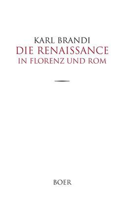 Die Renaissance in Florenz und Rom