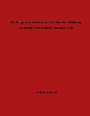 """Die Rezeption philosophischer Schriften der Aufklärung in Cathleen Schines Roman """"Rameau´s Niece"""""""