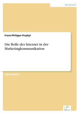 Die Rolle des Internet in der Marketingkommunikation