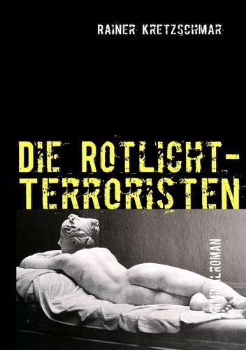 Die Rotlicht-Terroristen