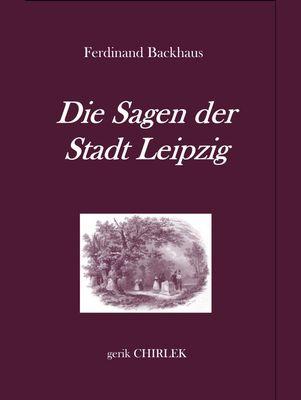 Die Sagen der Stadt Leipzig.