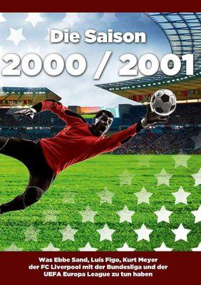 Die Saison 2000 / 2001