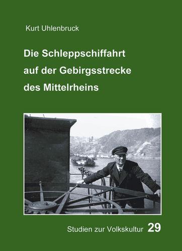 Die Schleppschiffahrt auf der Gebirgsstrecke des Mittelrheins