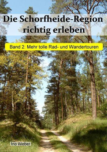 Die Schorfheide-Region richtig erleben, Band 2