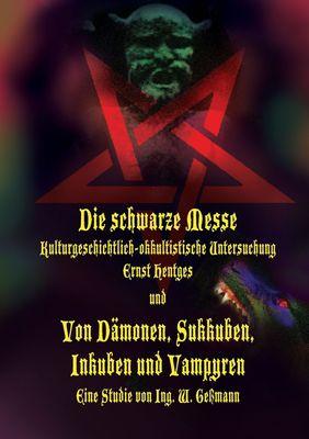 Die schwarze Messe: Kulturgeschichtlich-okkultistische Untersuchung  und  Von Dämonen, Sukkuben, Inkuben und Vampyren