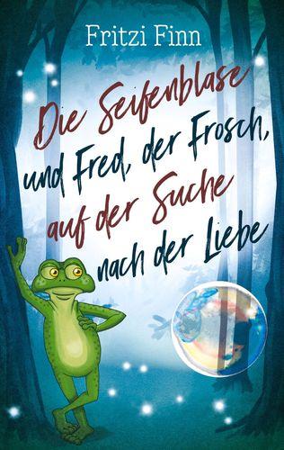 Die Seifenblase und Fred, der Frosch, auf der Suche nach der Liebe