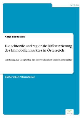 Die sektorale und regionale Differenzierung des Immobilienmarktes in Österreich