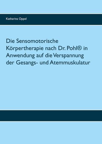 Die Sensomotorische Körpertherapie nach Dr. Pohl® in Anwendung auf die Verspannung der Gesangs- und Atemmuskulatur