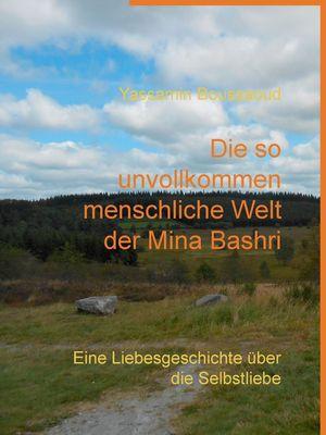 Die so unvollkommen menschliche Welt der Mina Bashri