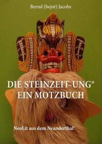 Die Steinzeit-ung® Ein Motzbuch