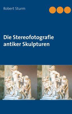 Die Stereofotografie antiker Skulpturen