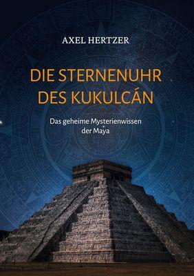 Die Sternenuhr des Kukulcan