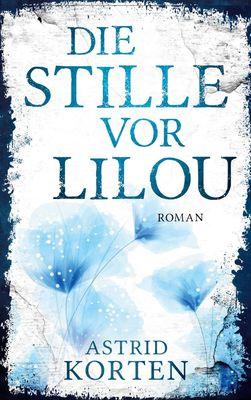 Die Stille vor Lilou
