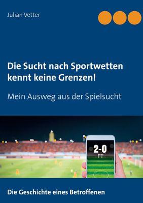Die Sucht nach Sportwetten kennt keine Grenzen!