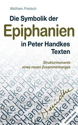 Die Symbolik der Epiphanien in Peter Handkes Texten