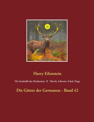 Die Symbolik der Herdentiere II Hirsch, Schwein, Schaf und Ziege