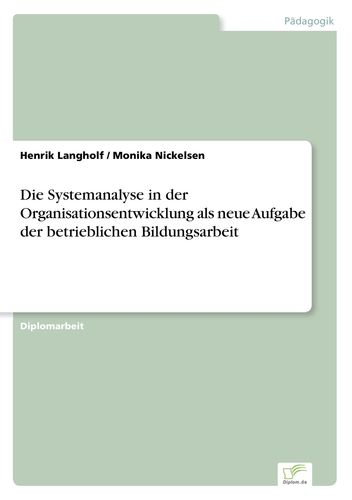 Die Systemanalyse in der Organisationsentwicklung als neue Aufgabe der betrieblichen Bildungsarbeit