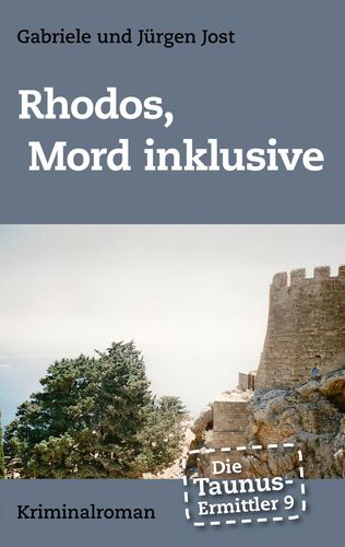 Die Taunus-Ermittler Band 9 - Rhodos, Mord inklusive
