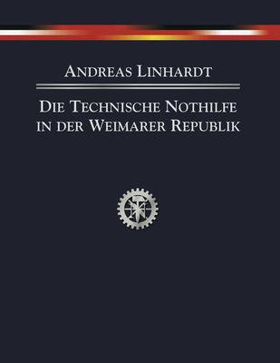 Die Technische Nothilfe in der Weimarer Republik