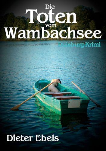 Die Toten vom Wambachsee