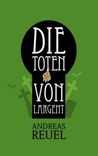 Die Toten von Largent
