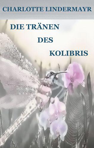 Die Tränen des Kolibris