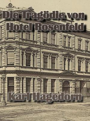 Die Tragödie von Hotel Rosenfeld