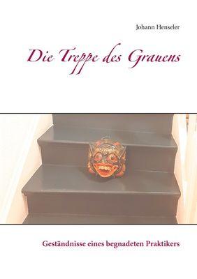 Die Treppe des Grauens