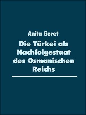 Die Türkei als Nachfolgestaat des Osmanischen Reichs