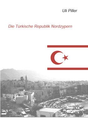 Die türkische Republik Nordzypern. Ein politisch-kulturelles Lesebuch