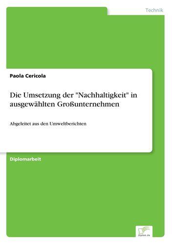 """Die Umsetzung der """"Nachhaltigkeit"""" in ausgewählten Großunternehmen"""