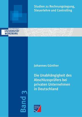 Die Unabhängigkeit des Abschlussprüfers bei privaten Unternehmen in Deutschland