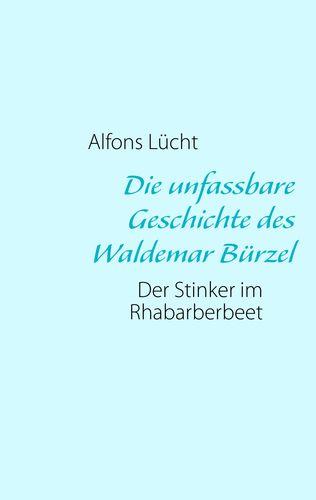Die unfassbare Geschichte des Waldemar Bürzel