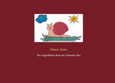 Die unglaubliche Reise der Schnecke Max