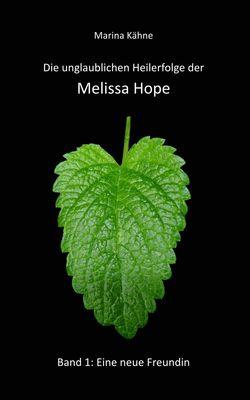 Die unglaublichen Heilerfolge der Melissa Hope