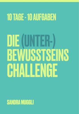 Die (Unter-) Bewusstseins Challenge