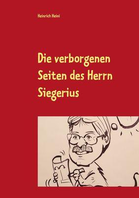 Die verborgenen Seiten des Herrn Siegerius