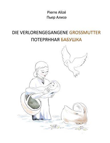DIE VERLORENGEGANGENE GROSSMUTTER (Deutsch-Russisch)
